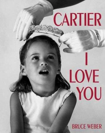 Cartier I Love You, il libro di Bruce Weber